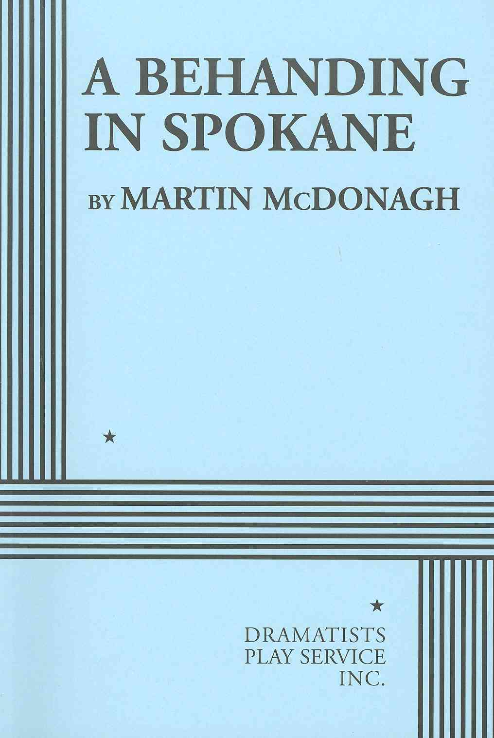 A Behanding in Spokane By McDonagh, Martin